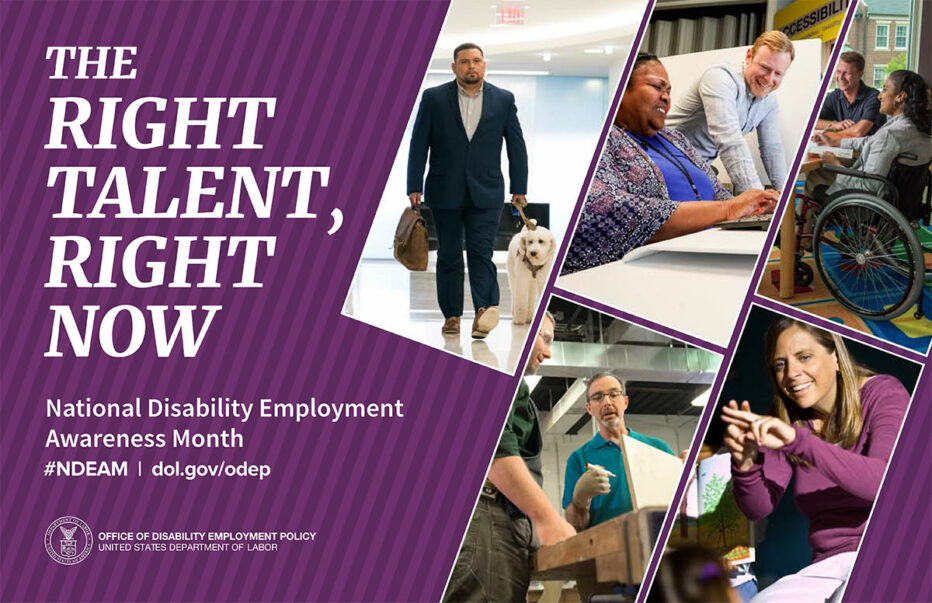 The right talent, right now. National disability employment awareness month. Hashtag NDEAM. Dol.gov/odep