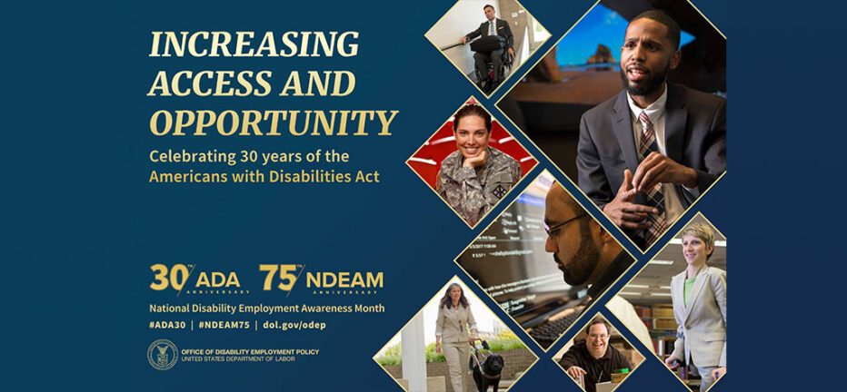 Increasing Access and Opportunity - Celebrating 30 years of the Americans with Disabilities Act