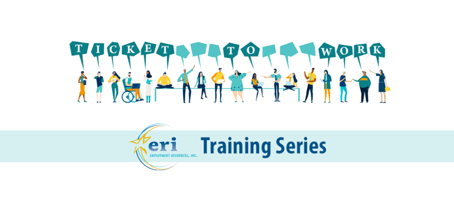 Ticket to Work - ERI Training Series