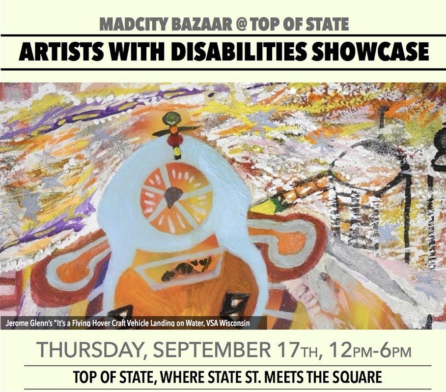 """MadCity Bazaar @ Top of State presents Artists with Disabilities Showcase on Thursday, September 17 from Noon to 6:00 PM at the Top of State, where State Street Meets the Square. Pictured - art by Jerome Glenn titled """"It's a Flying Hover Craft Vehicle Landing on Water"""" from Very Special Arts, Wisconsin."""
